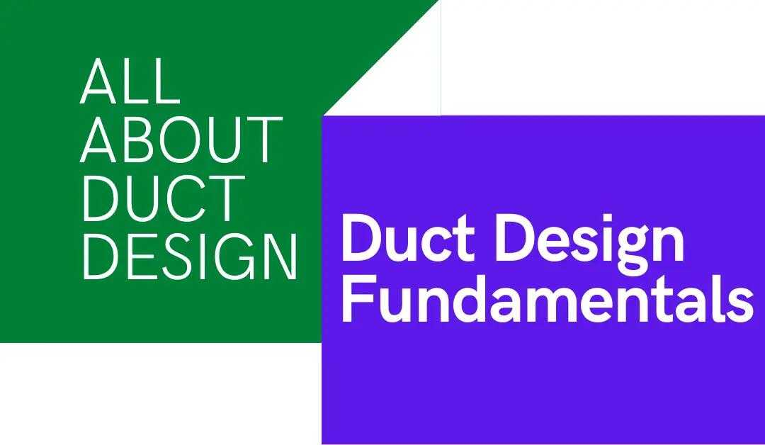 Duct Design Fundamentals